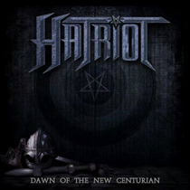 Cd Hatriot - Dawn Of The New Centurion ( Lançamento 2014 )