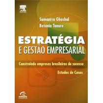 Livro Estratégia E Gestão Empresarial Sumantra Ghoshal