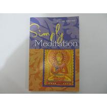 Livro Em Inglês - Simply Meditation