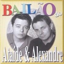 Cd Ataide E Alexandre - Bailao Do Ataide & Alexandre
