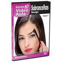 Dvd Design De Sobrancelhas Séri Beleza Volume 01 - Lacrado