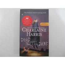 Livro Em Inglês - Dead Until Dark (true Blood, Book 1)
