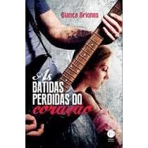 As Batidas Perdidas Do Coração - Bianca Briones