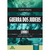 Guerra Dos Judeus Livro I - Flávio Josefo