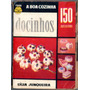 Livro De Receitas - A Boa Cozinha - 150 Receitas