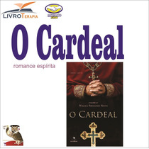 Romance Espírita: O Cardeal - Walace Fernando Neves