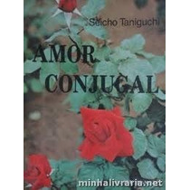 Livro Amor Conjugal Seicho Taniguchi Seicho-no-ie Livro Usad