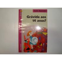 Livro - Grávida Aos 14 Anos - Guila Azevedo