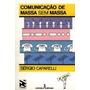 Livro: Comunicação De Massa Sem Massa - Sérgio Caparelli