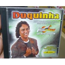 Cd Duquinha - Abra Mala E Solta O Som Frete Gratis
