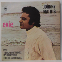 Compacto Vinil Johnny Mathis - Evie - 1971 - Cbs