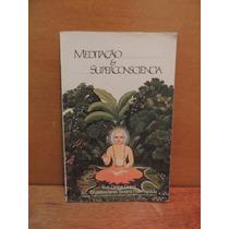 Livro Meditação E Superconsciência Bhaktivedanta Swami