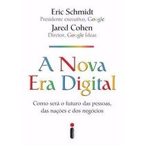 Livro A Nova Era Digital Google Eric Shmidt Jared Cohen