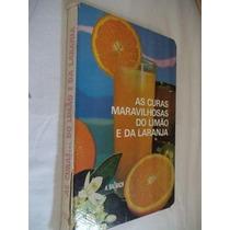 Livro - As Curas Maravilhosas Do Limão E Da Laranja