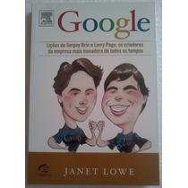 Janet Lowe Google Liçoes De Sergey E Larry Page Os Criadores