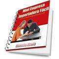 Manual Como Abrir Empresa Micro Importadora Facil E Rapido !