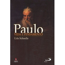 Paulo Vida E Pensamento Livro Udo Schenelle