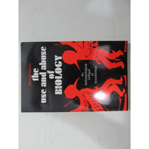 Livro Em Inglês - The Use And Abuse Of Biology
