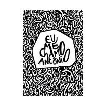 Livro: Eu Me Chamo Antônio - Pedro Gabriel Novo - Lacrado