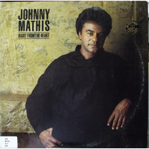 Lp: Johnny Mathis – Right From The Heart