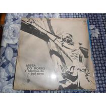 Lp Vinil Gospel/evangélico - Missa Do Morro E Cantigas Da Bo