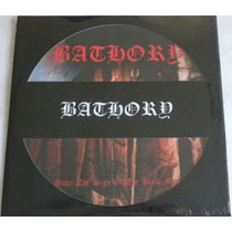 Bathory Under The Sign Of The Black Mark Picture Disc Selado