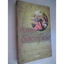 Amor E Sacrifício Wanda A. Canutti Pelo Esp. Eça De Queirós