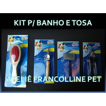 Kit Para Banho E Tosa 4 Peças( Direto De Fábrica)