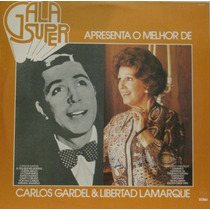 O Melhor De Carlos Gardel & Libertad Lamarque Lp Gala 1982