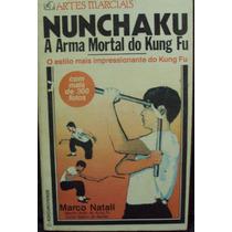 Nunchaku A Arma Mortal Do Kung Fu Marco Natali Frete Gratis