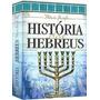 História Dos Hebreus Obra Completa Frete Grátis