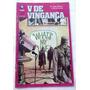 V De Vingança Parte Iii - Alan Moore - Ed. Globo - 1989