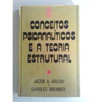 Conceitos Psicanalíticos E Teoria Estrutural - Arlow E Outro