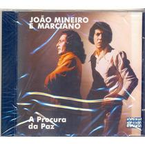 Cd João Mineiro E Marciano - A Procura Da Paz 1974 Lacrado