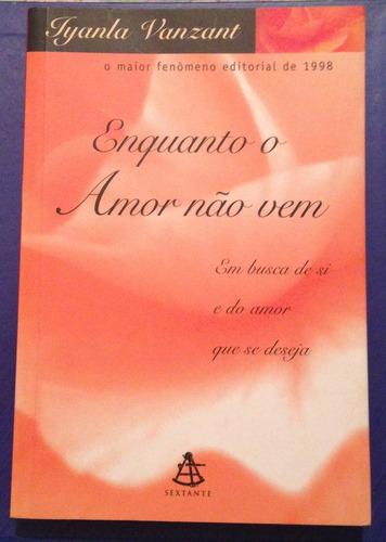 Livro Enquanto O Amor Não Vem - Lyanla Vanzant R$15 rfUvU