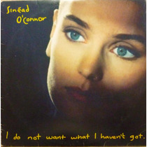 Vinil Sinéad O´ Connor - I Do Not Want What I Haven´t Got