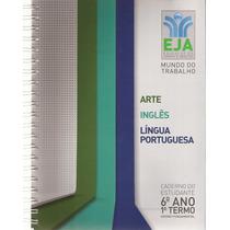 Eja 6º Ano Arte, Ingles, Língua Portuguesa-mundo Do Trabalho