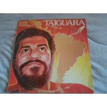 Lp Taiguara /canções De Amor E Liberdade/ano 1983/ C/encarte