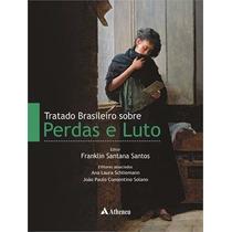 Livro Tratado Brasileiro Sobre Perdas E Luto