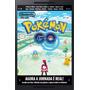 Pokémon Go Guia Especial Da Nintendo World Em Portugues