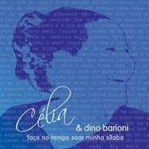 Cd - Célia & Dino Barioni Faço No Tempo Soar Minha Silaba