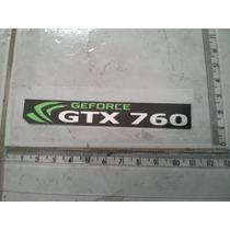 Gtx 760 Geforce Nvidia Adesivo Metalico Tenho +100 Modelos