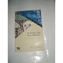Livro - A Árvore Que Dava Dinheiro - Domingos Pellegrini
