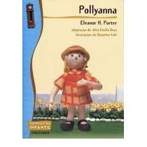 Livro Pollyanna Eleanor H. Porter Editora Scipione Reencontr