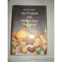 Livro - As Frutas Na Medicina Natural - A. Baldach E