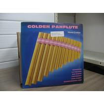 Lp Horea Crishan Golden Panflute Flauta Pan Ave Maria Scarbo