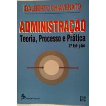Administracao Teoria, Processo E Pratica - Chiavenatto