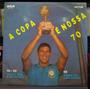 Lp Vinil - A Copa É Nossa 70 - Duplo - Rádio Bandeirantes