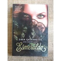 Esmeralda Zibia Gasparetto 2011 Ed Vida E Consciência