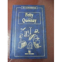 Os Economistas - Petty E Quesnay